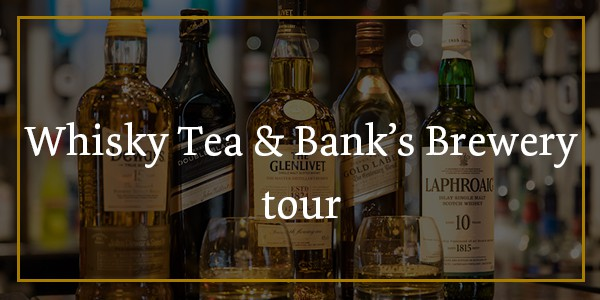 Whiskey tea and Banks's Brewery tour