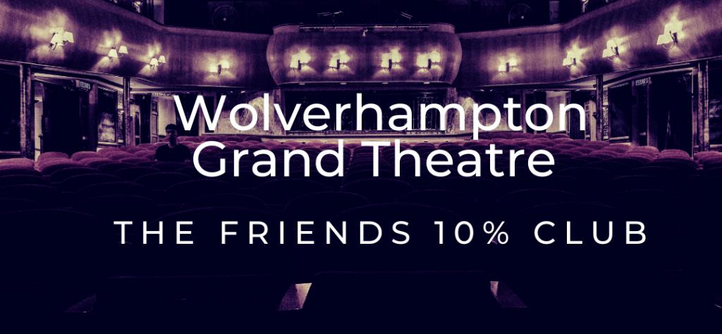 grand theatre 10% club wolverhampton
