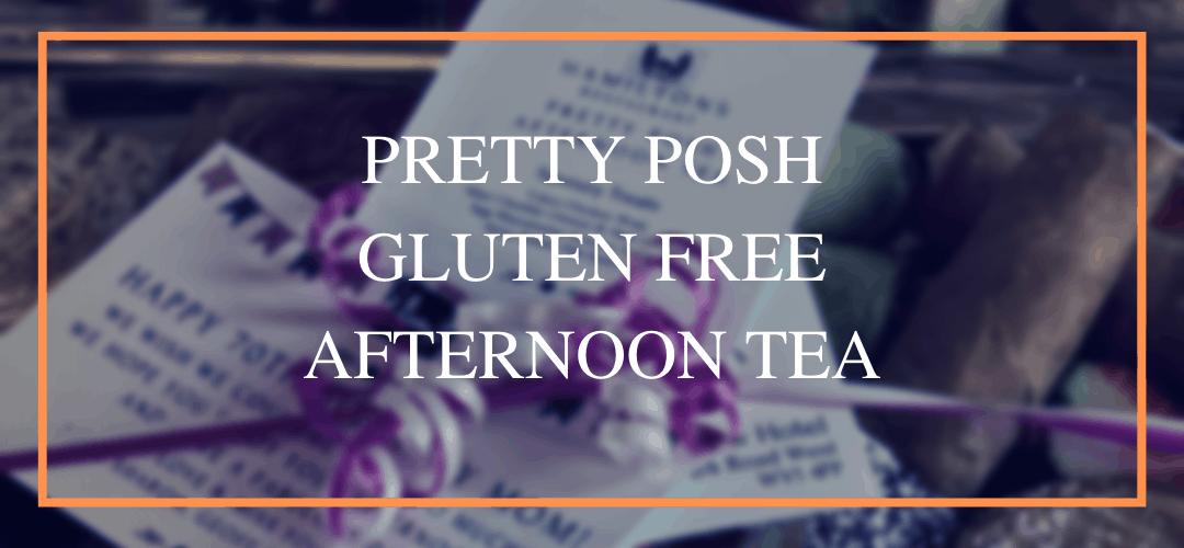 Pretty Posh Gluten Free Afternoon Tea